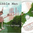 SCRIBBLE MAN - CLOSE TO THE HEDGE -FULL PROMO- CD 2011 / 24HR POST