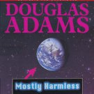 Mostly Harmless: Complete & Unabridged by Douglas Adams (4 Cassettes 5 hrs 48min