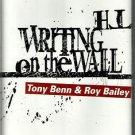 Tony Benn & Roy Bailey - The Writing on the Wall  2x Cassette / 24HR POST