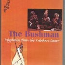 The Bushman - Polyphonies From The Kalahari Desert DVD All Regions / 24HR POST