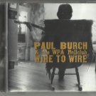 Paul Burch & The WPA Ballclub - Wire To Wire CD /24HR POST