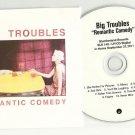 Big Troubles - Romantic Comedy -OFFICIAL ALBUM PROMO- (CD 2011) 24HR POST