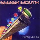 Smash Mouth - Astro Lounge (CD 2000) 24HR POST