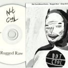 Rugged Raw - Not Cool -OFFICIAL PROMO- CD 2010 / 24HR POST