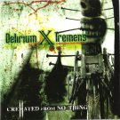 DELIRIUM X TREMENS - CreHated From Nothing CD 2007 / 24HR POST