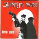 SHANGHAI GUNS - Seven Shots  -RARE OFFICIAL SLIPCASE EDITION- CD 2012   24HRPOST