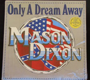 Mason Dixon Only A Dream Away - LP