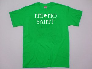 I&#039;m No Saint t-shirt. Funny Irish celtic shirt.  Size M