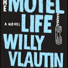 Motel Life by Willy Vlautin