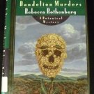 The Dandelion Murders by Rebecca Rothenberg (1994, Hardcover)