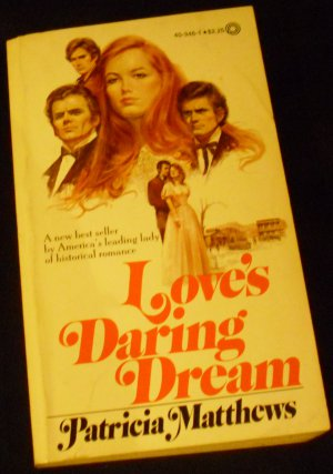 Love&#039;s Daring Dream by Patricia Matthews (Mass Market Paperback - 1978)