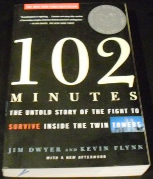 102 Minutes: ...Fight to Survive Inside the Twin Towers by Flynn and Dwyer (2006, Paperback)