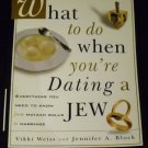What to Do When You're Dating a Jew by Block and Weiss (2000, Paperback)