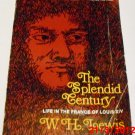 The Splendid Century: Life in the France of Louis XIV by W.H. Lewis (1953, Paperback)