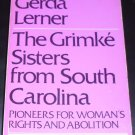 Grimke Sisters from South Carolina Pioneers for Wo by Gerda Lerner and G. Lerner (1940, Paperback)
