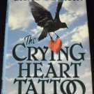 The Crying Heart Tattoo by David Lozell Martin (1982, Hardcover)