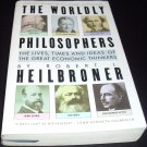 The Worldly Philosophers:...Ideas of the Great Economic Thinkers by Heilbroner (1986, Paperback)