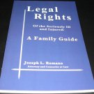 Legal Rights of the Seriously Ill and Injured: A Family Guide [Paperback 2011] Joseph L. Romano