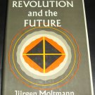 Religion, Revolution, and the Future by Jurgen Motmann (Hardcover - 1969)