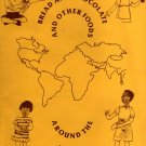 Bread and Chocolate and other Foods Around the World by A. O'Reilly-Gindhart and G. Cohen (1987)