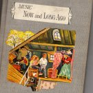Music Now and Long Ago by James Lockhart Mursell (Hardcover 1962)