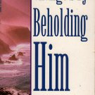 Changed by Beholding Him by Newton C. Conant (Paperback - 1972)