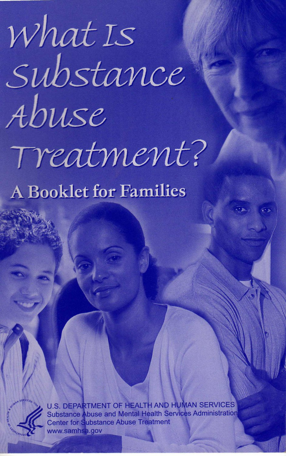 What is Substance Abuse Treatment? A Booklet for Families