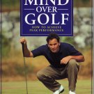 Mind Over Golf: How to Achieve Peak Performance by Alan Fine (Paperback Mar 4, 1993)