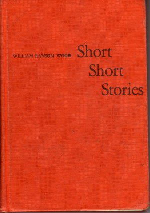 Short, short stories by William Ransom Wood (Hardcover - 1951)