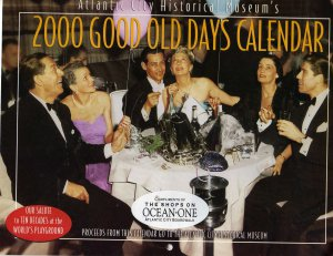 Atlantic City Historical Museum&#039;s 2000 Good Old Days Calendar