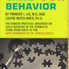 The Gesell Institute's Child Behavior From Birth to Ten by Ilg and Ames (Paperback 1955)