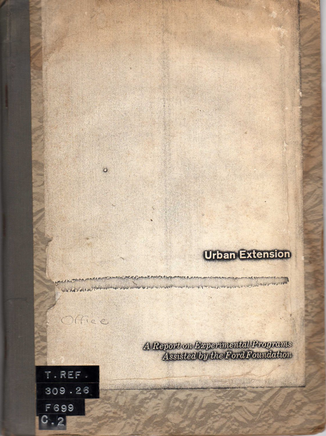 Urban Extension: A Report on Experimental Programs Assisted by the Ford Foundation (Hardcover 1966)