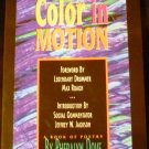 Color In Motion by Pheralyn Dove (2000)