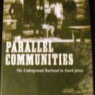 Parallel Communities: The Underground Railroad in South Jersey by Dennis C. Rizzo (Oct 23, 2008)