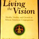 Living the Vision: Health, Vitality & Growth in African American Congregations