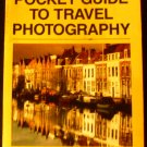 Kodak Pocket Guide to Travel Photography (Pocket Guides) by Eastman Kodak Company (Sep 1985)