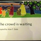 The Crowd Is Waiting by Alan T. Dale (1976, Paperback)
