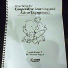Structures for Cooperative Learning & Active Engagement by Dr. Kagan (Spiral Bound 2007)