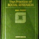 The Practice of Social Research by Earl R. Babbie (1985, Paperback)