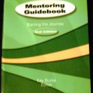 Mentoring Guidebook : Starting the Journey (2002, Paperback, Revised)