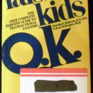 Raising Kids O. K. by Terry D. Keepers and Dorothy E. Babcock (1977, Paperback)
