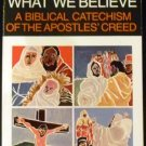 What We Believe: A Biblical Catechism of the Apostles' Creed by Pheme Perkins (Jun 1986)