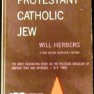 PROTESTANT CATHOLIC JEW by Will Herberg (1960)