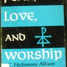 Fear Love & Worship by C. FitzSimons Allison (Jun 1983)