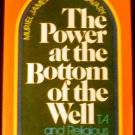 The Power at the Bottom of the Well Transactional Analysis and Religious Experience by Muriel James