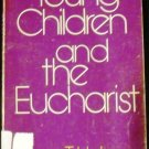Young children and the Eucharist by Urban Tigner Holmes (1982)
