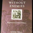 Living Without Enemies: Being Present in the Midst... by M. Owen and S. Wells (2011, Paperback)
