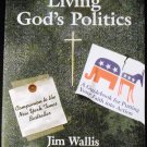 Living God's Politics: A Guide to Putting Your Faith into Action by Jim Wallis (Aug 29, 2006)