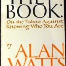 The Book: On the Taboo Against Knowing Who You Are  by Alan W. Watts (1972, Paperback)