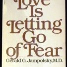 Love Is Letting Go Of Fear [Paperback] Gerald G.; Foreword by Prather, Hugh Jampolsky